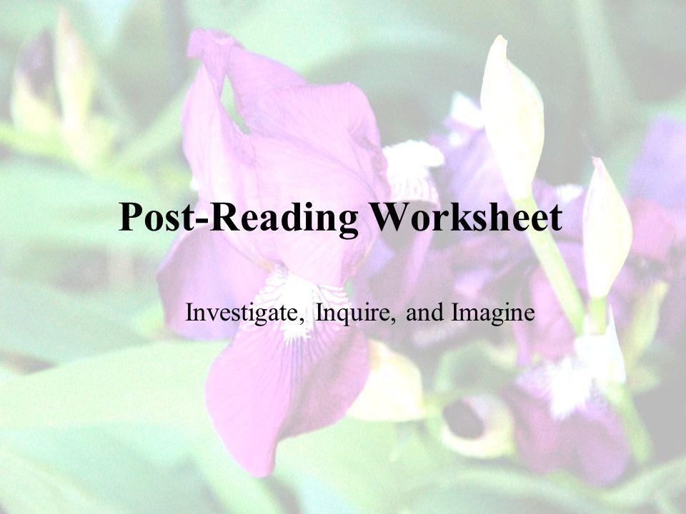 Post-Reading Worksheet Investigate, Inquire, and Imagine