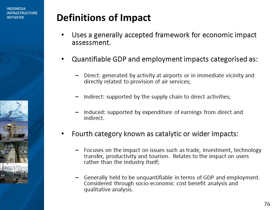 76 Uses a generally accepted framework for economic impact assessment.