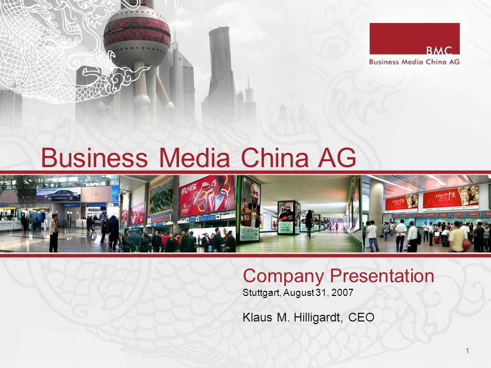 1 Business Media China AG Company Presentation Stuttgart, August 31, 2007 Klaus M. Hilligardt, CEO
