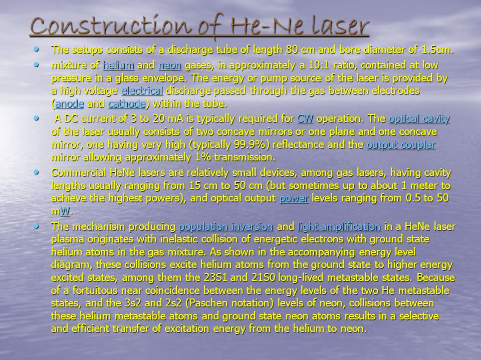 Introduction A helium-neon laser, usually called a He-Ne laser, is a type of small gas laser. HeNe lasers have many industrial and scientific uses, an