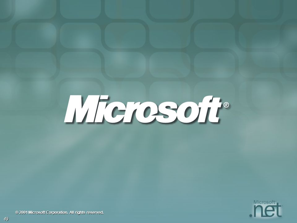 49 © 2001 Microsoft Corporation. All rights reserved.