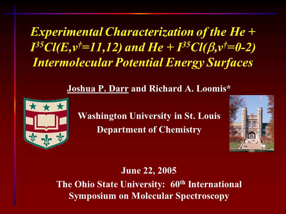 Experimental Characterization of the He + I 35 Cl(E,v † =11,12) and He + I 35 Cl( ,v † =0-2) Intermolecular Potential Energy Surfaces Joshua P.