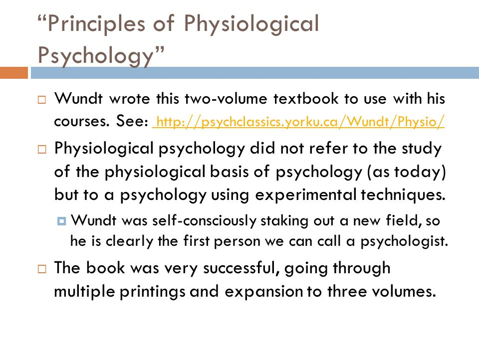 """Principles of Physiological Psychology""  Wundt wrote this two-volume textbook to use with his courses. See: http://psychclassics.yorku.ca/Wundt/Phys"
