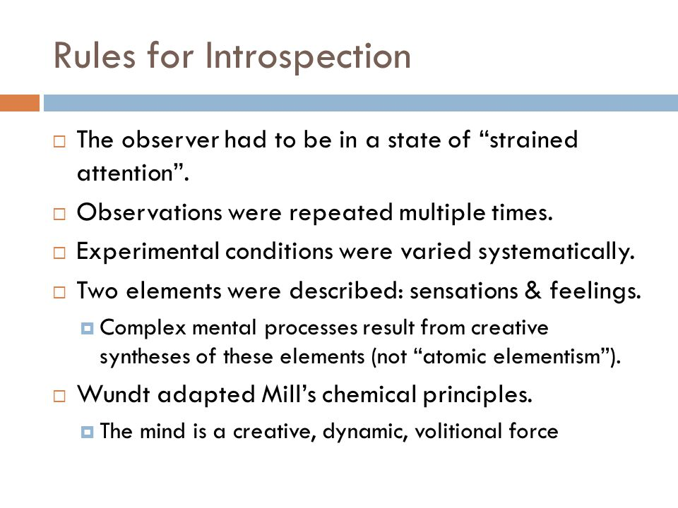 "Rules for Introspection  The observer had to be in a state of ""strained attention"".  Observations were repeated multiple times.  Experimental condi"