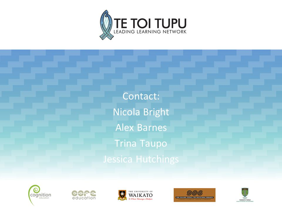 Contact: Nicola Bright Alex Barnes Trina Taupo Jessica Hutchings