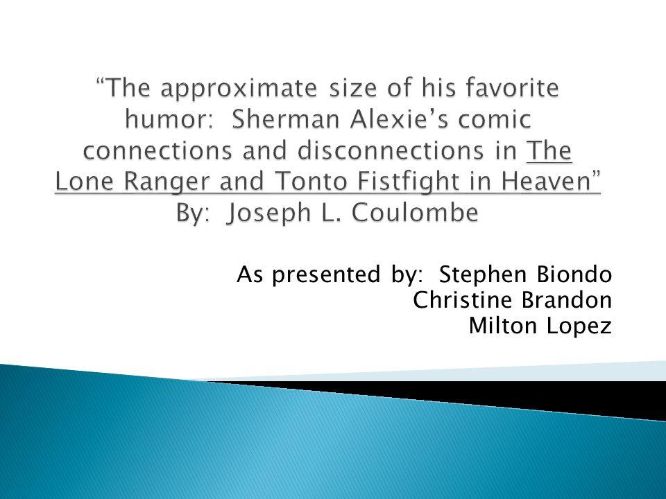 As presented by: Stephen Biondo Christine Brandon Milton Lopez