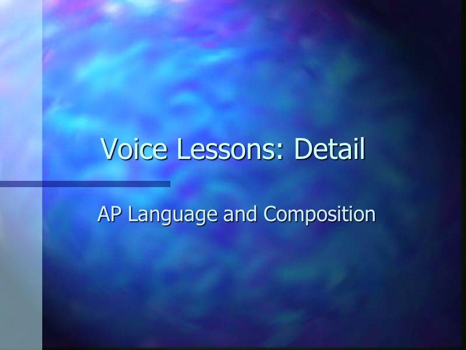 Voice Lessons: Detail AP Language and Composition