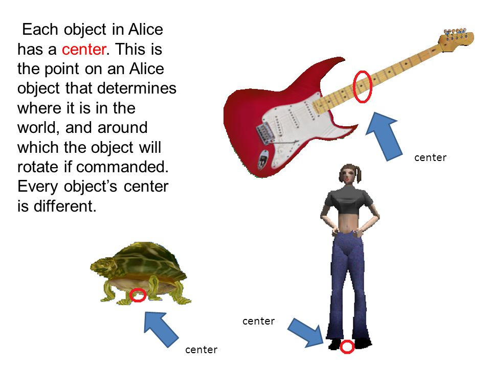 Each object in Alice has a center.