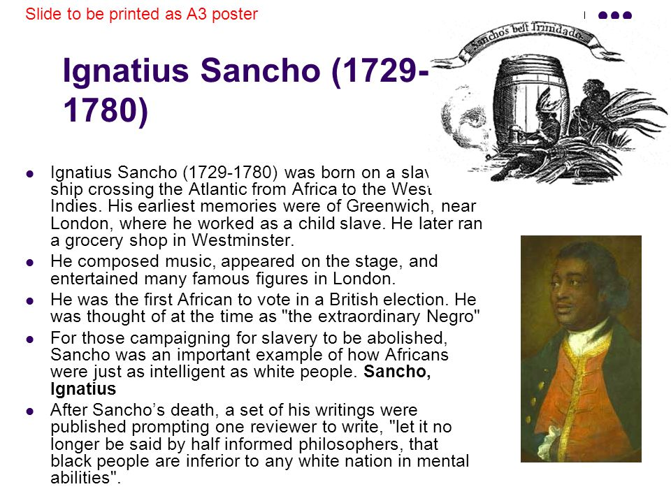 Ignatius Sancho (1729-1780) was born on a slave on a ship crossing the Atlantic from Africa to the West Indies.