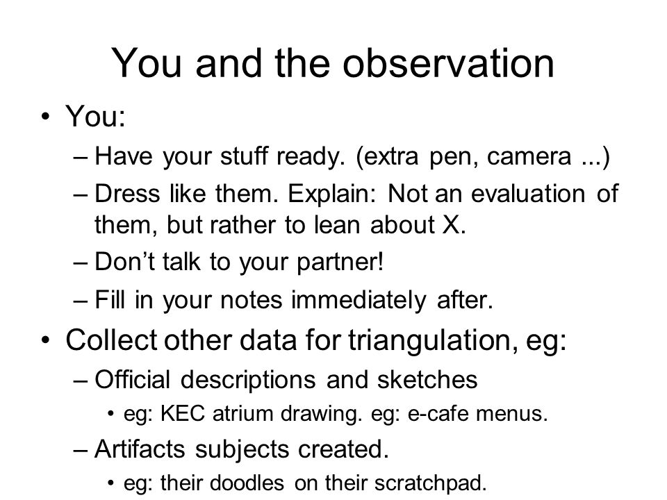 You and the observation You: –Have your stuff ready.
