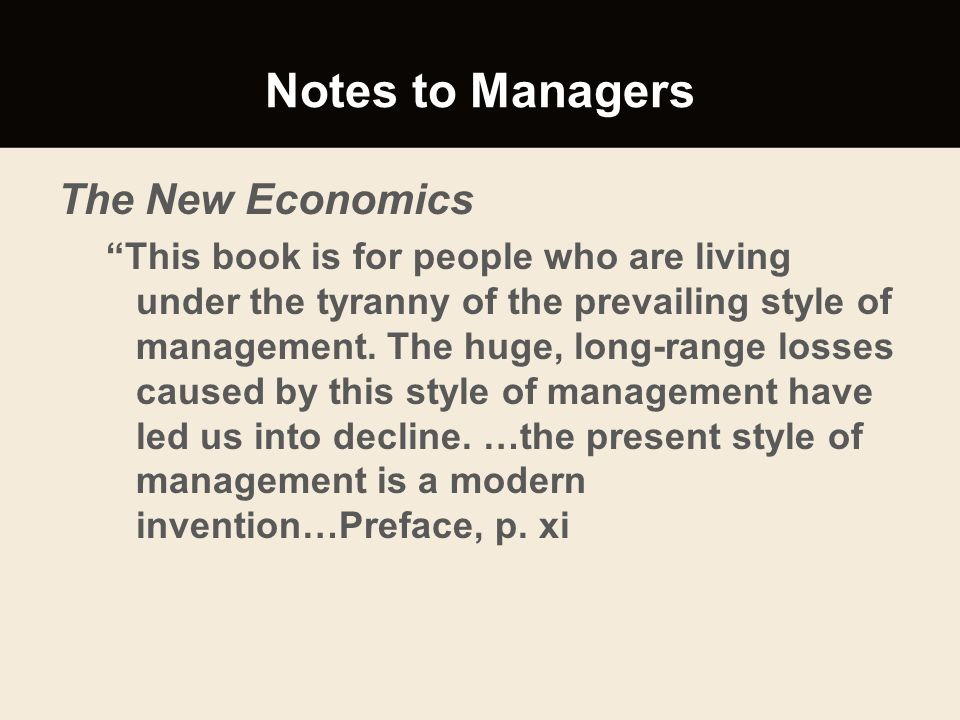 """Notes to Managers The New Economics """"This book is for people who are living under the tyranny of the prevailing style of management. The huge, long-ra"""