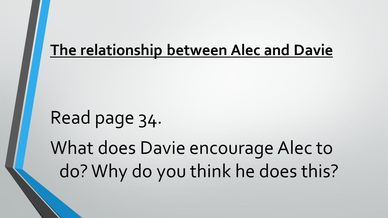 The relationship between Alec and Davie Read page 34.