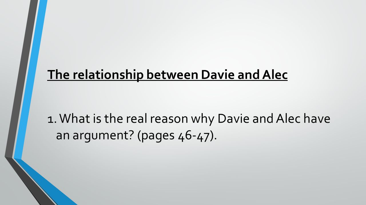 The relationship between Davie and Alec 1.
