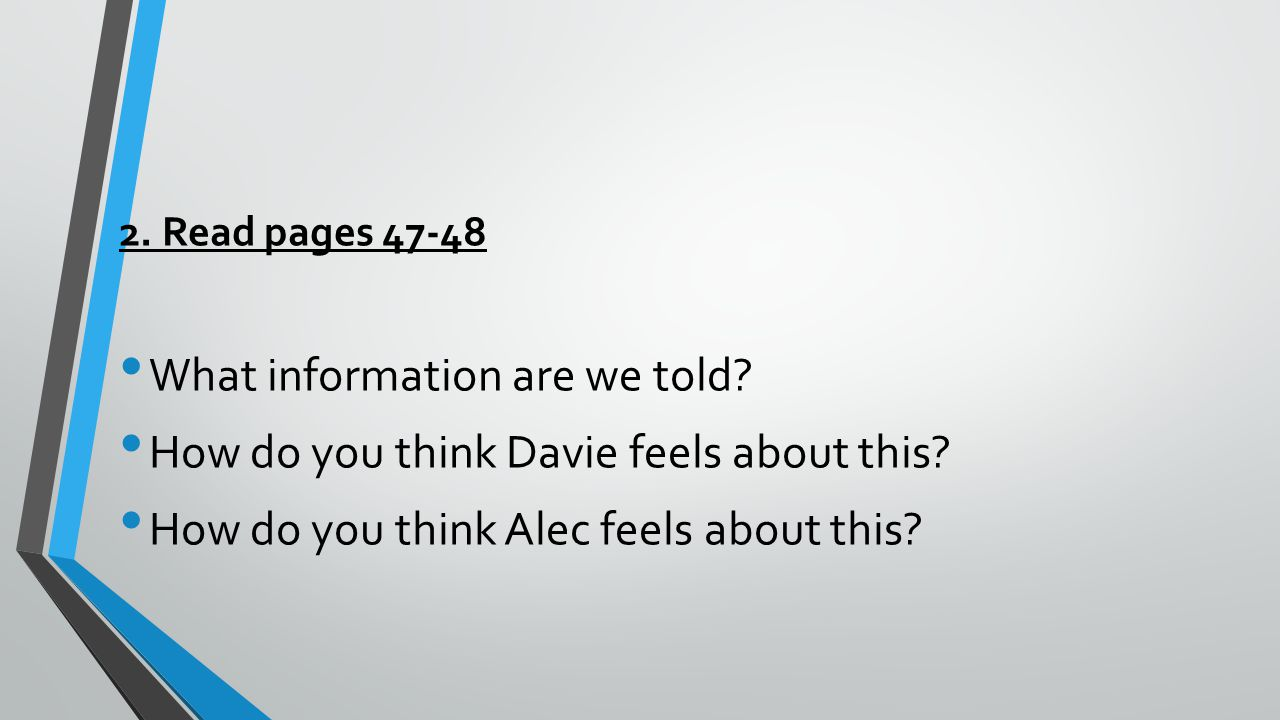 2. Read pages 47-48 What information are we told.