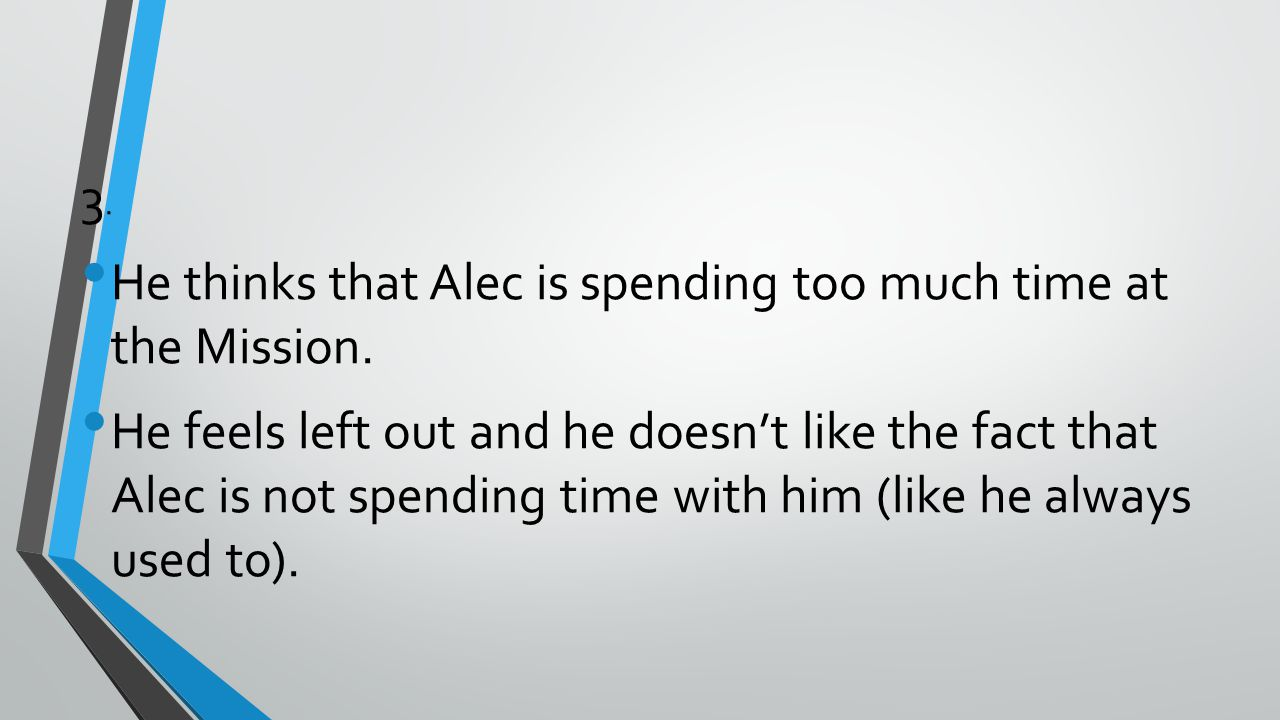 4.Read pages 37 and 38. Why do you think that Alec cannot answer the question that he is asked.