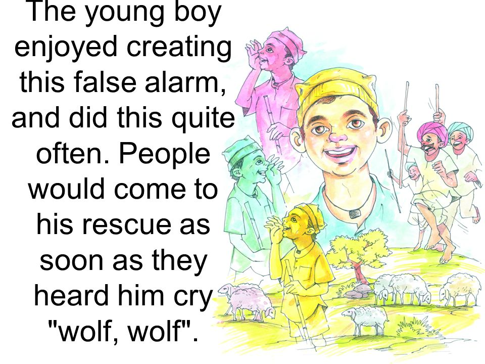 The young boy enjoyed creating this false alarm, and did this quite often.