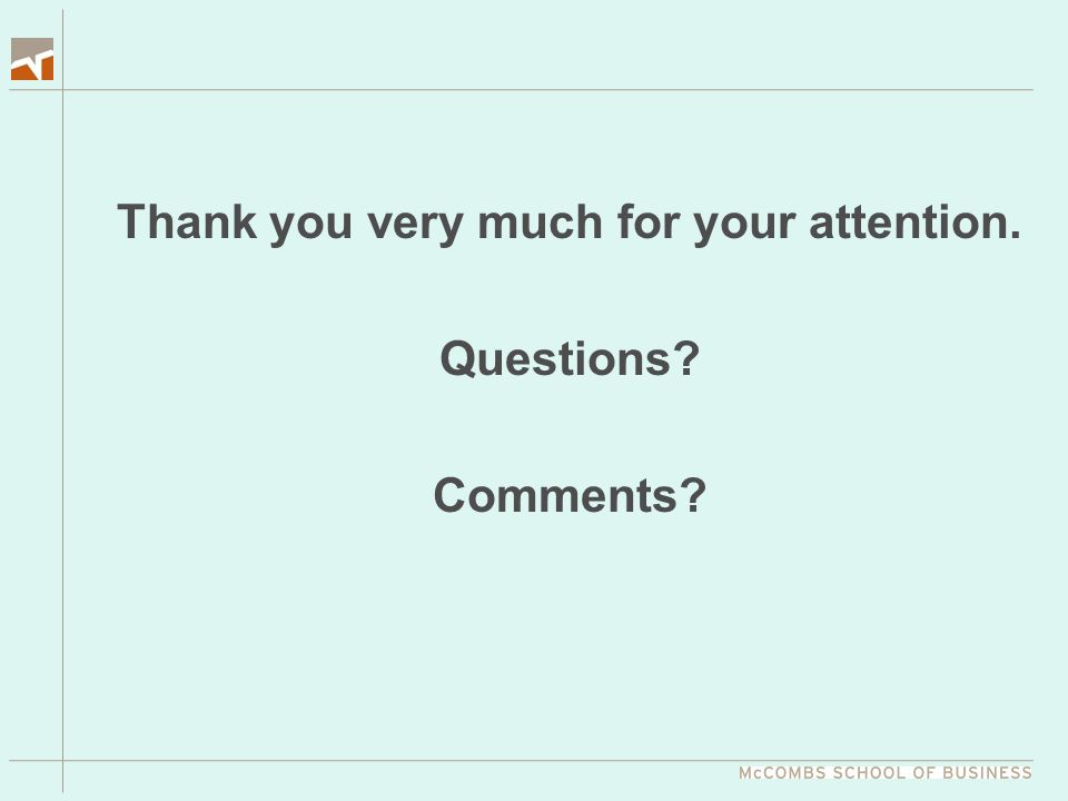 Thank you very much for your attention. Questions? Comments?