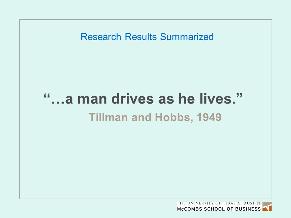 """…a man drives as he lives."" Tillman and Hobbs, 1949 Research Results Summarized"