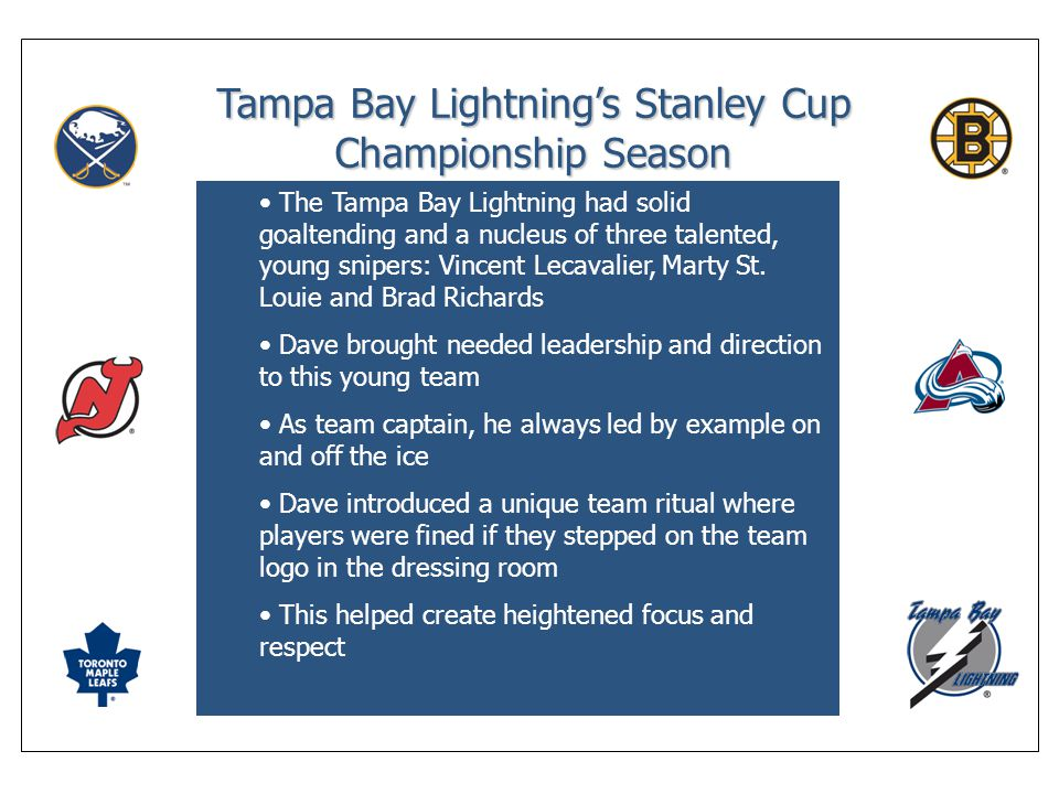 Tampa Bay Lightning's Stanley Cup Championship Season The Tampa Bay Lightning had solid goaltending and a nucleus of three talented, young snipers: Vincent Lecavalier, Marty St.