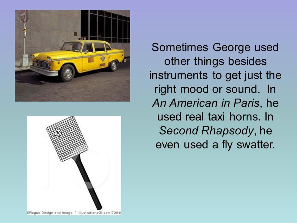 Sometimes George used other things besides instruments to get just the right mood or sound.