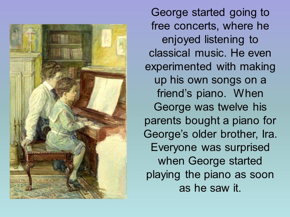 George started going to free concerts, where he enjoyed listening to classical music.