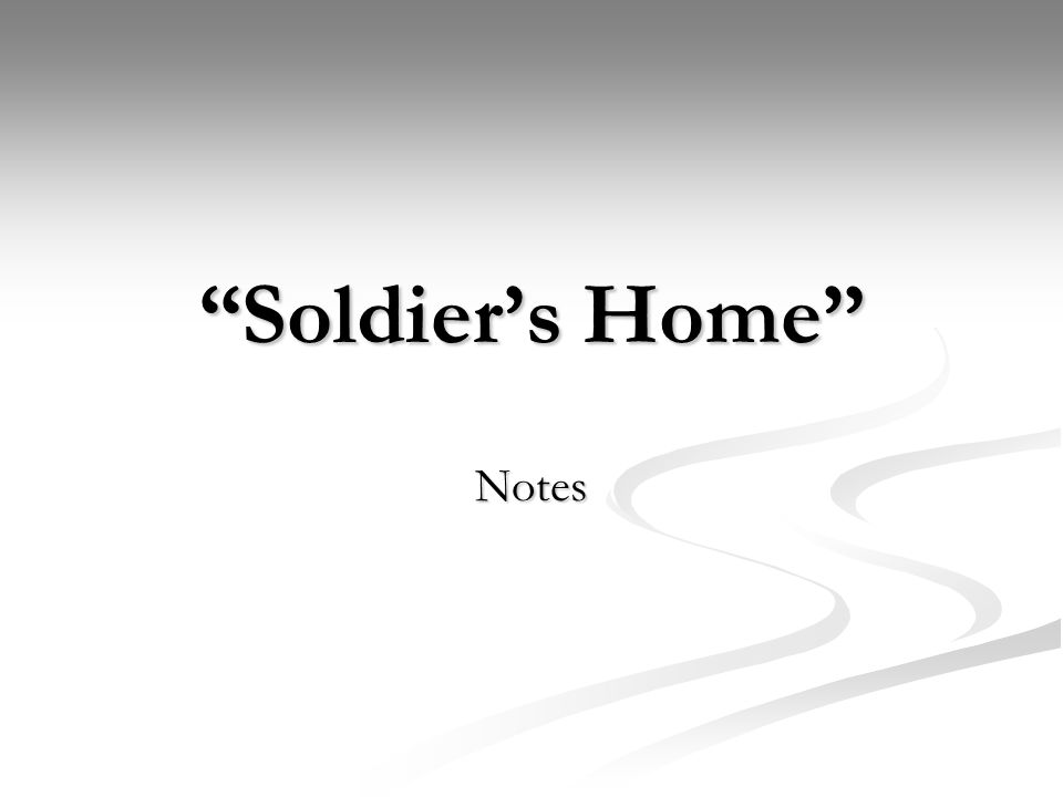 Soldier's Home Notes