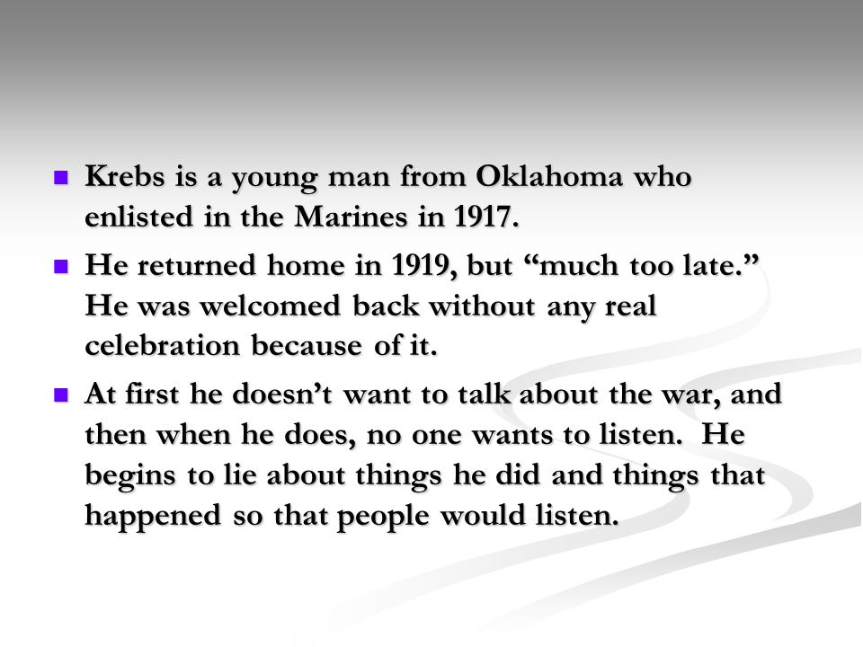 Krebs is a young man from Oklahoma who enlisted in the Marines in 1917.