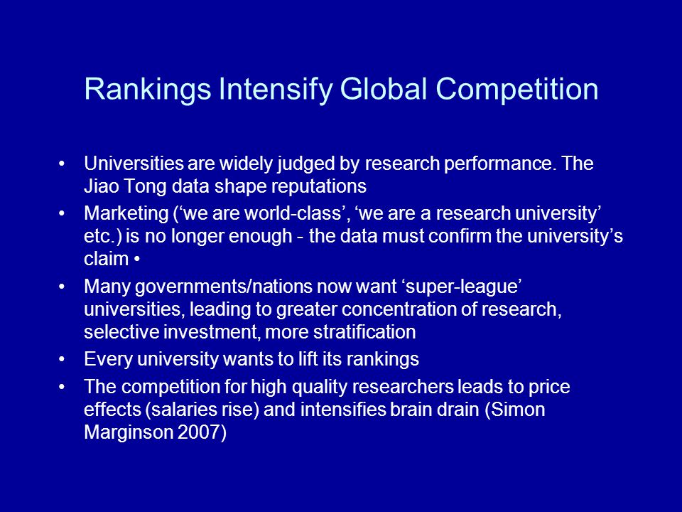 Rankings Intensify Global Competition Universities are widely judged by research performance. The Jiao Tong data shape reputations Marketing ('we are
