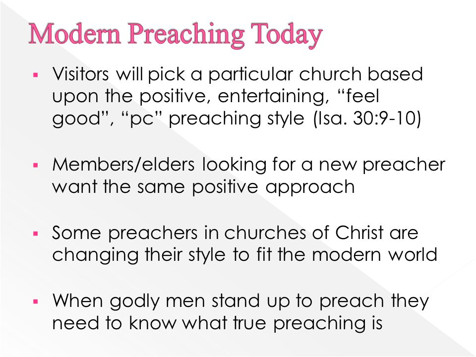 """ Visitors will pick a particular church based upon the positive, entertaining, """"feel good"""", """"pc"""" preaching style (Isa. 30:9-10)  Members/elders look"""