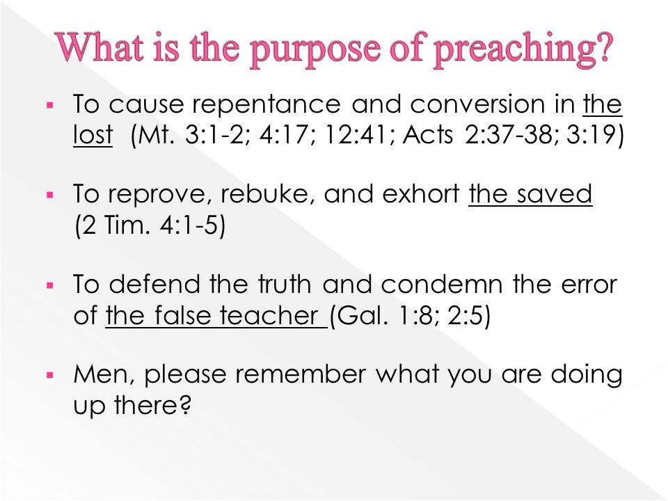  To cause repentance and conversion in the lost (Mt.