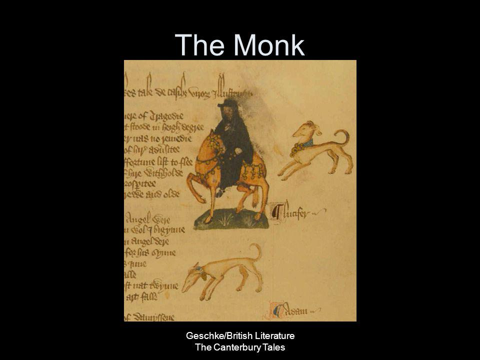 Geschke/British Literature The Canterbury Tales The Oxford Cleric Purpose of the Diction –Demonstrates the commitment of the Oxford Cleric to his studies –Reminds us of the lack of commitment demonstrated by the Monk and the Friar