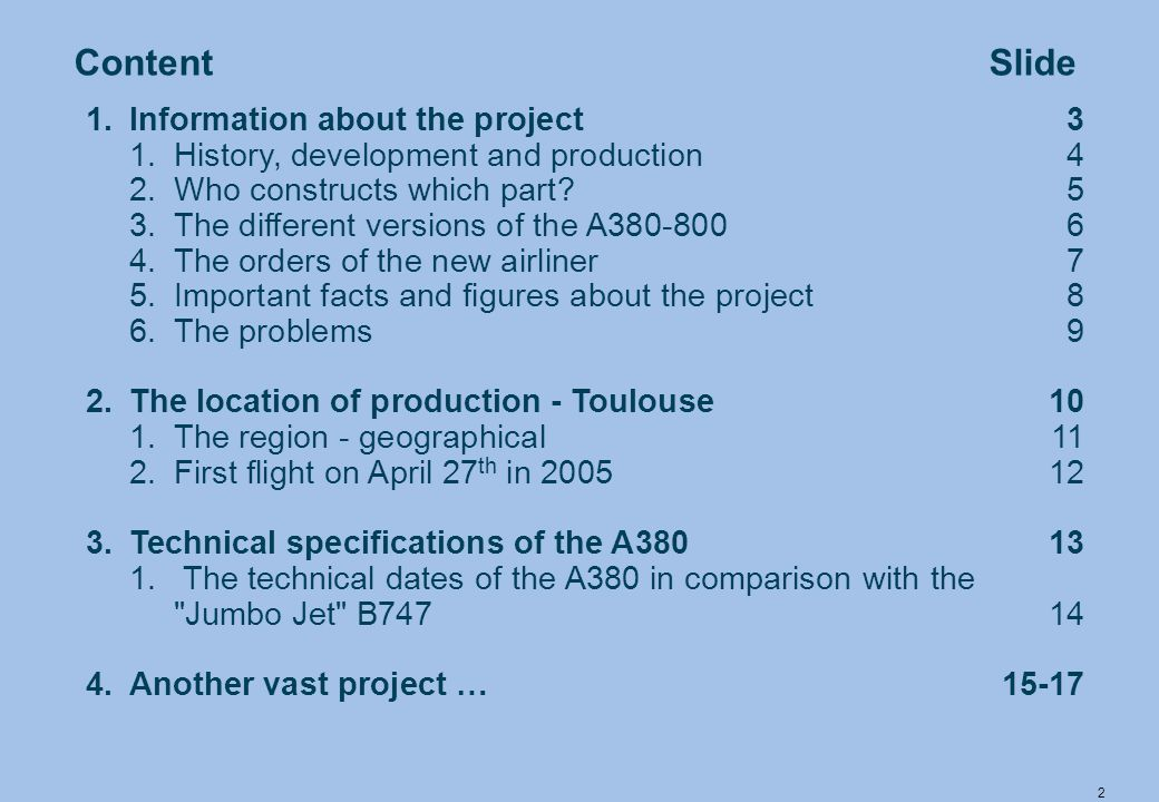 2 ContentSlide 1.Information about the project 3 1.History, development and production 4 2.