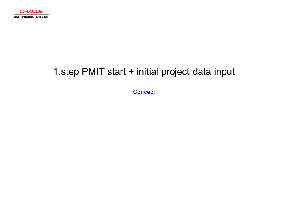 1.step PMIT start + initial project data input Concept Concept