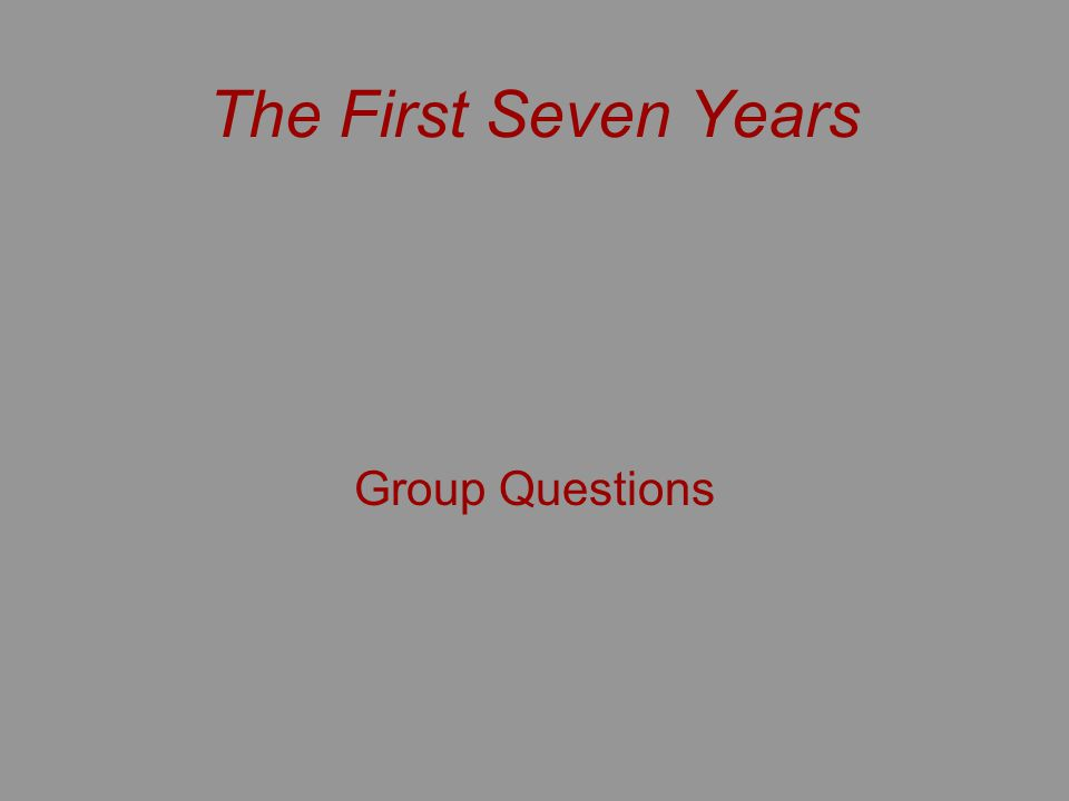 The First Seven Years Group Questions