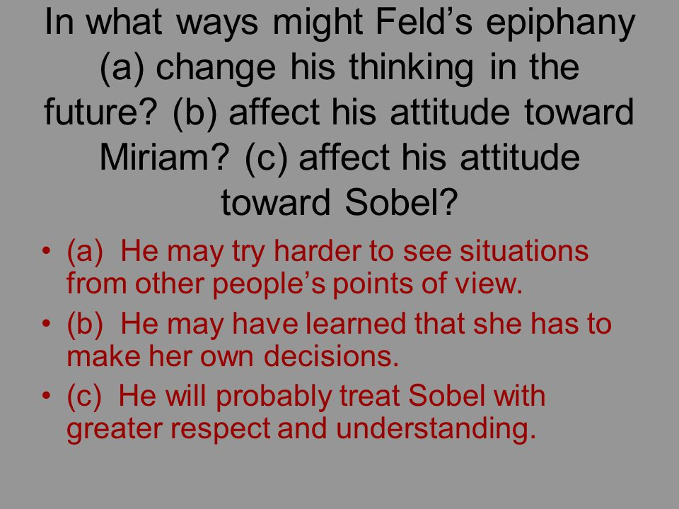 In what ways might Feld's epiphany (a) change his thinking in the future.