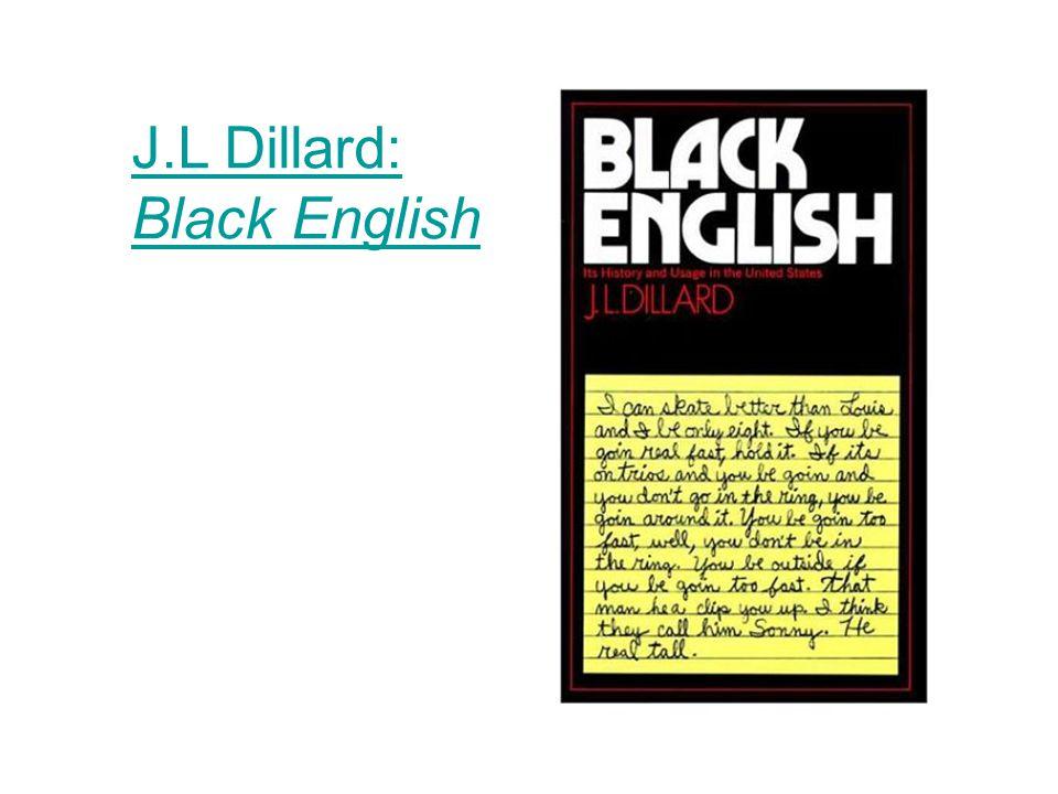 J.L Dillard: Black English