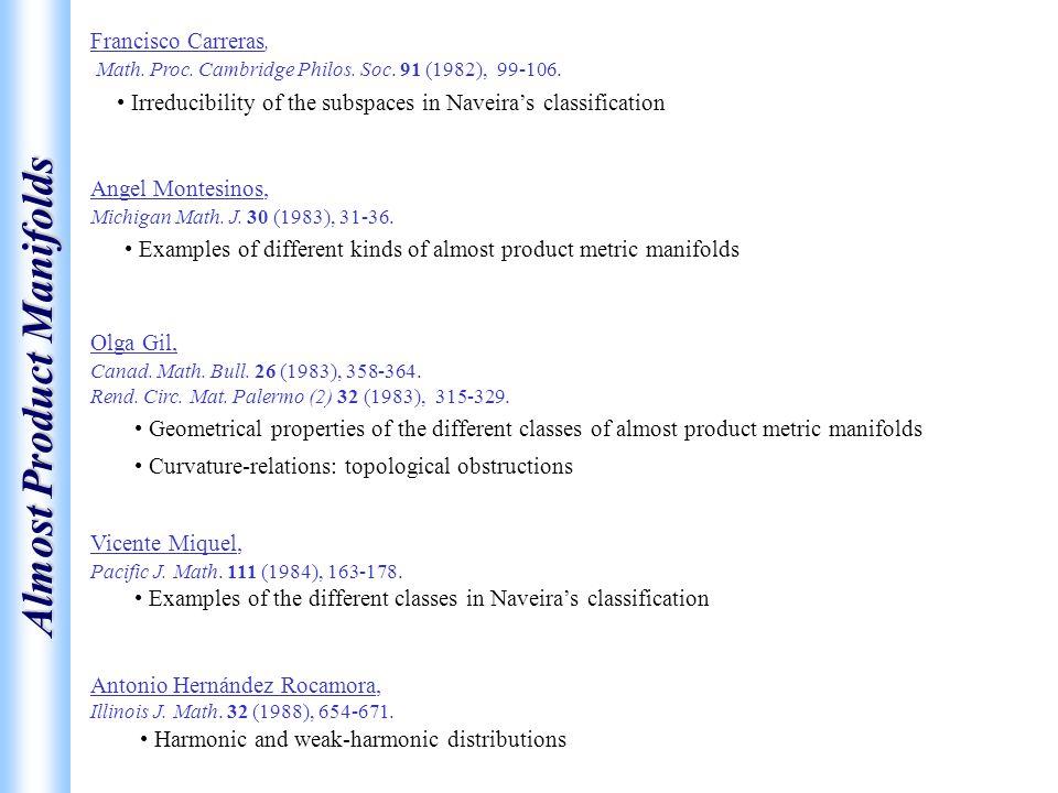 Almost Product Manifolds Angel Montesinos, Michigan Math. J. 30 (1983), 31-36. Francisco Carreras, Math. Proc. Cambridge Philos. Soc. 91 (1982), 99-10