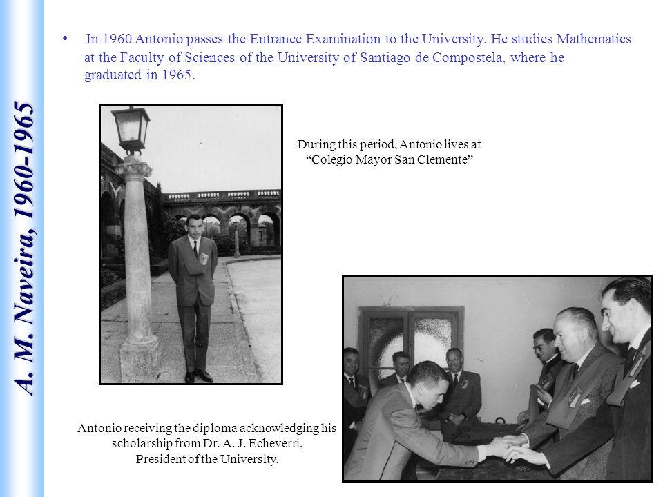 A. M. Naveira, 1960-1965 In 1960 Antonio passes the Entrance Examination to the University.