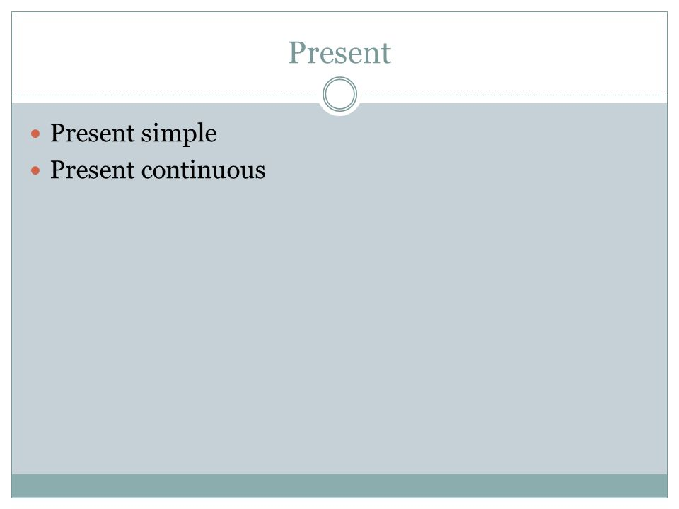 Present perfect FORM Have + -ed I have finished.Question: Have you finished.