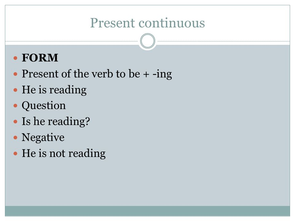 Present continuous: FUNCTIONS Action happening at the time of speaking: Let's go now.