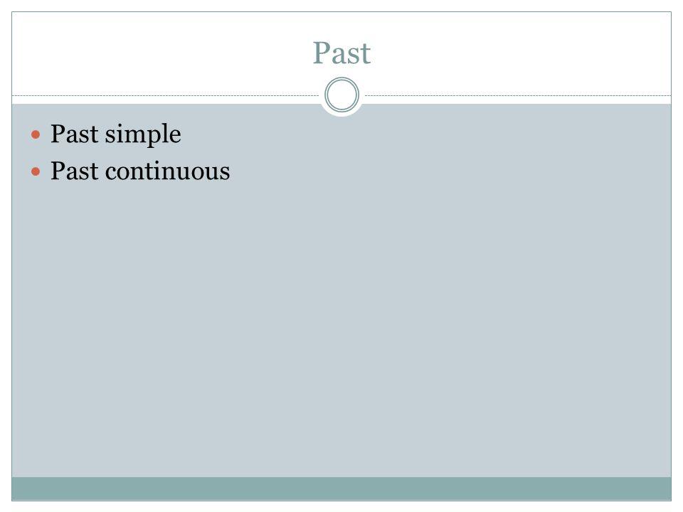 Past Past simple Past continuous