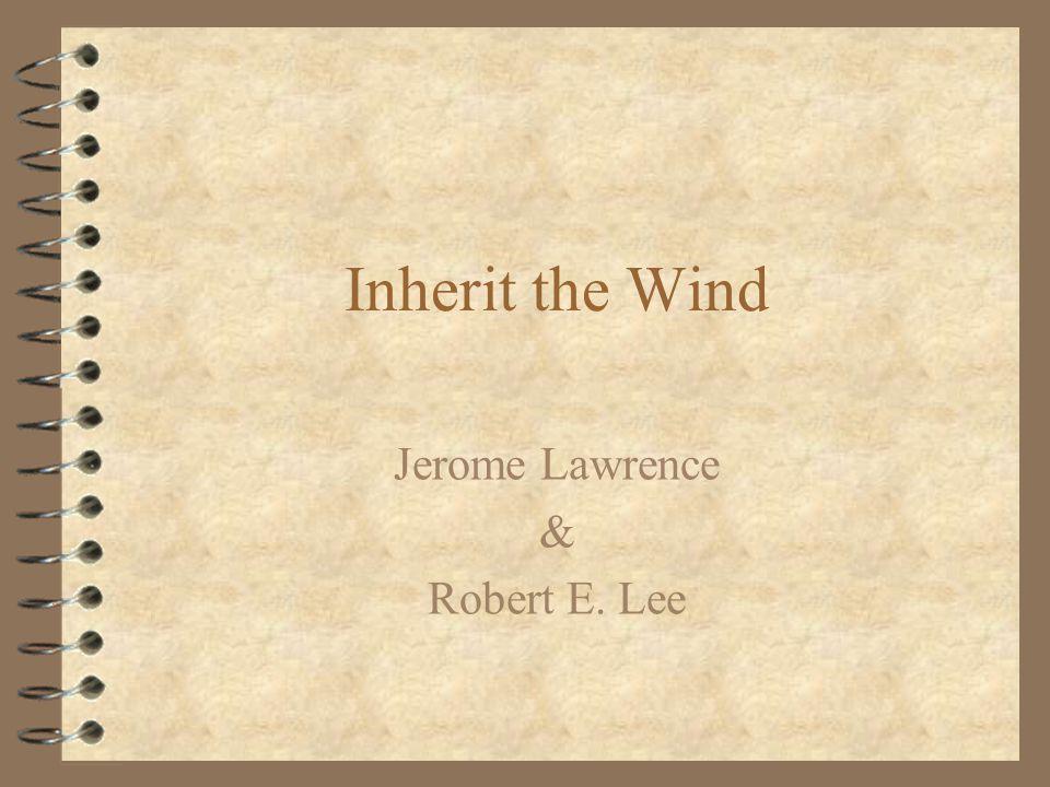 Inherit the Wind Jerome Lawrence & Robert E. Lee