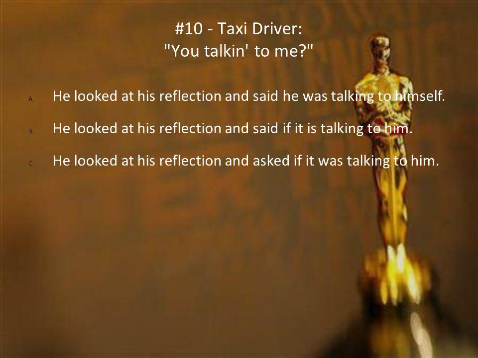 #10 - Taxi Driver: