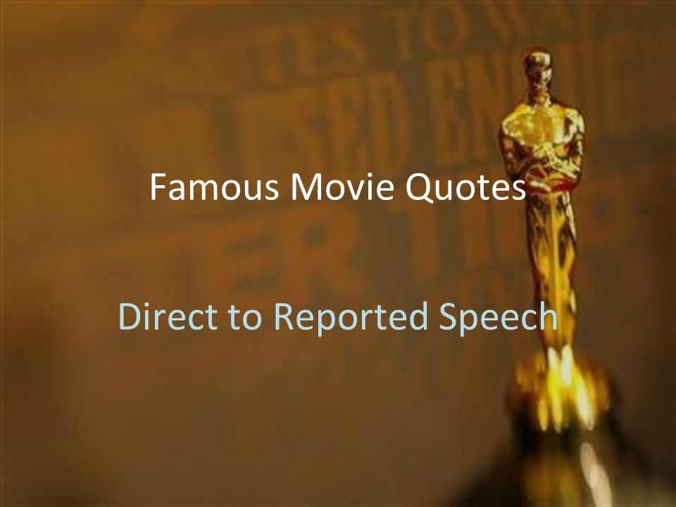 Famous Movie Quotes Direct to Reported Speech