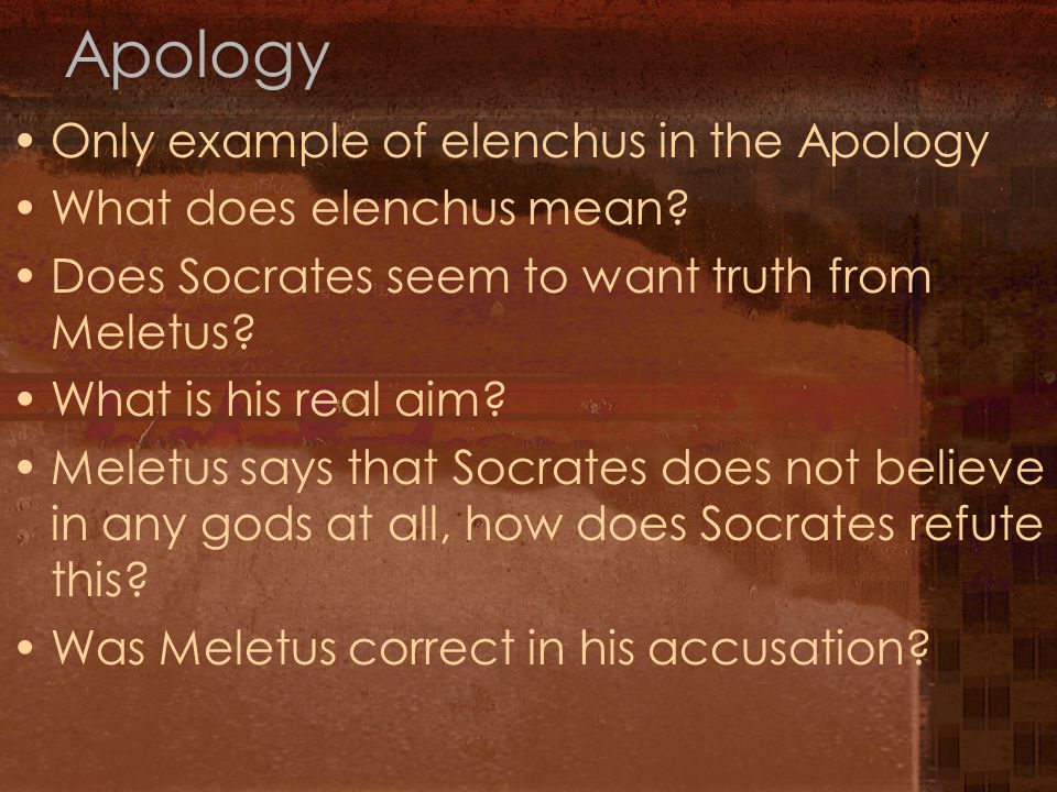 Apology Only example of elenchus in the Apology What does elenchus mean.