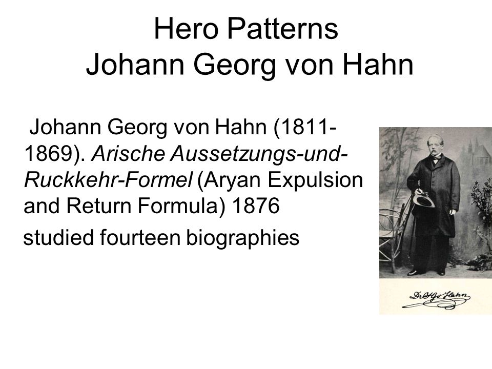 Hero Patterns Johann Georg von Hahn Johann Georg von Hahn (1811- 1869).