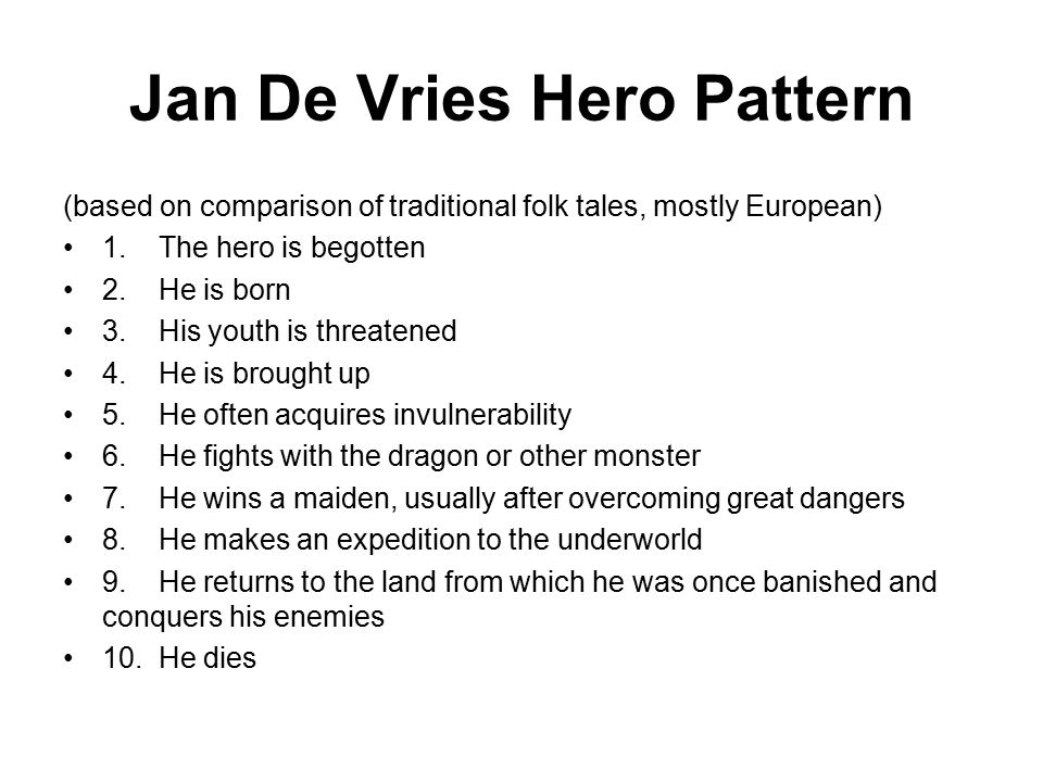 Jan De Vries Hero Pattern (based on comparison of traditional folk tales, mostly European) 1.