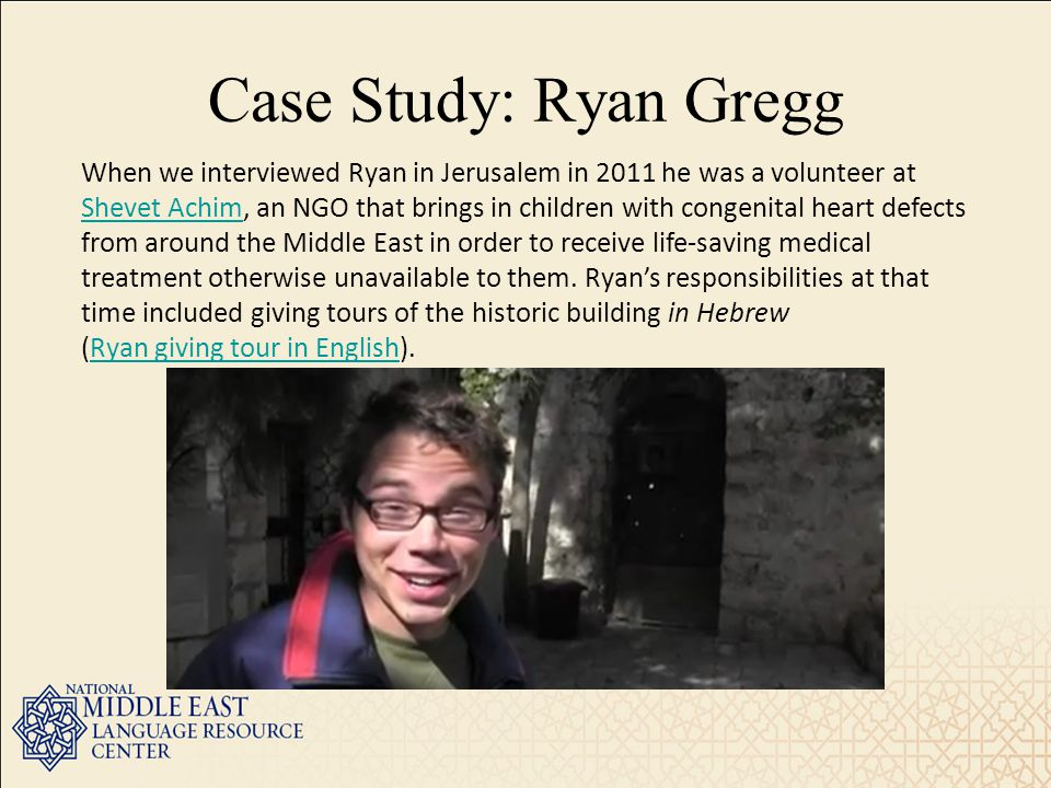 When we interviewed Ryan in Jerusalem in 2011 he was a volunteer at Shevet Achim, an NGO that brings in children with congenital heart defects from around the Middle East in order to receive life-saving medical treatment otherwise unavailable to them.