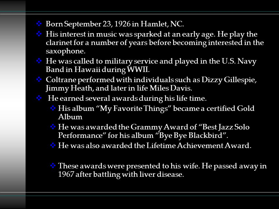  Born September 23, 1926 in Hamlet, NC. His interest in music was sparked at an early age.