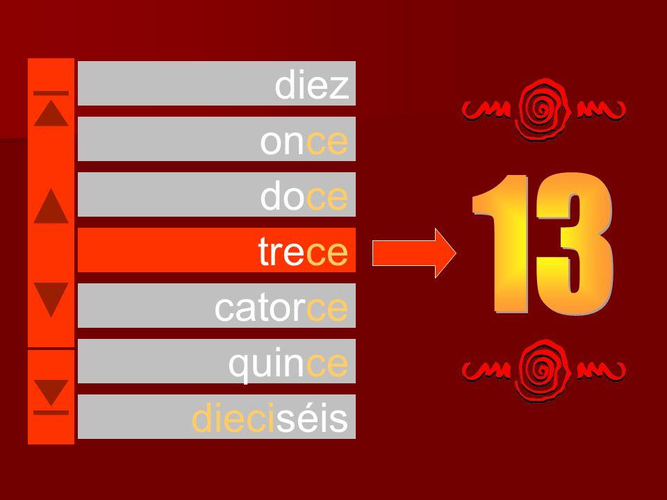 catorce quince dieciséis trece once doce diez
